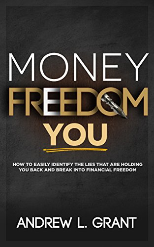 Money Freedom You: How to Easily Identify the Lies that are Holding You Back and Break into Financial Freedom Cover