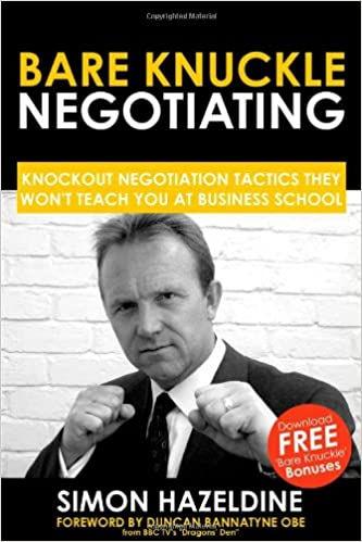 Bare Knuckle Negotiating: Knockout Negotiation Tactics They Won't Teach You At Business School Cover