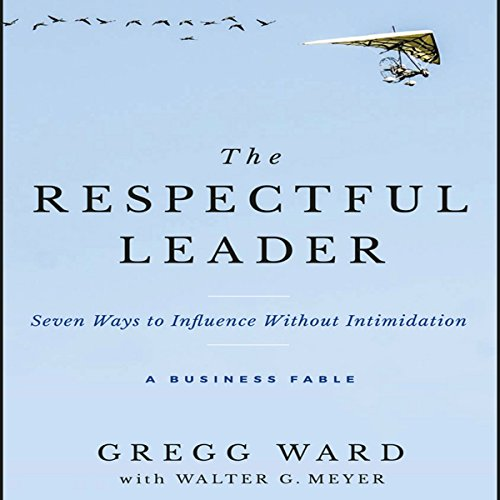 The Respectful Leader: Seven Ways to Influence Without Intimidation Cover