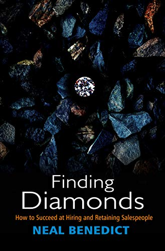 Finding Diamonds : How to Succeed at Hiring and Retaining Salespeople Cover