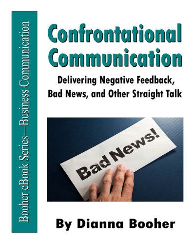 Confrontational Communication: Delivering Negative Feedback, Bad News, and Other Straight Talk Cover