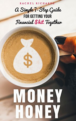 Money Honey: A Simple 7-Step Guide for Getting Your Financial $hit Together Cover