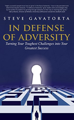 In Defense of Adversity: Turning Your Toughest Challenges into Your Greatest Success Cover