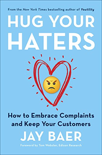Hug Your Haters: How to Embrace Complaints and Keep Your Customers Cover