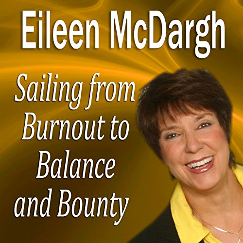 Sailing from Burnout to Balance and Bounty: Performance Mastery Series Cover