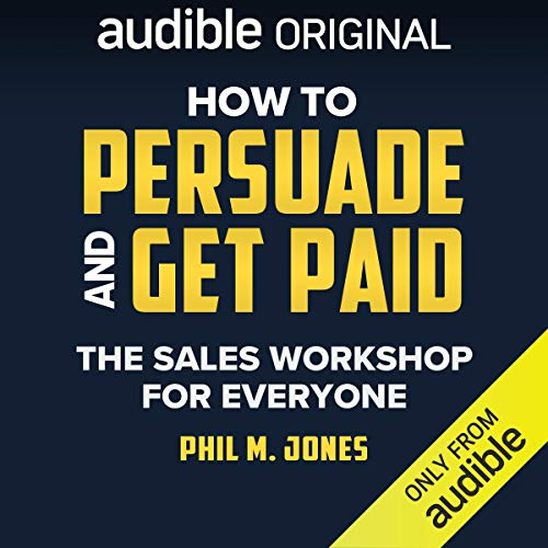How to Persuade and Get Paid: The Sales Workshop for Everyone Cover