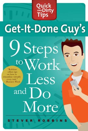 Get-It-Done Guy's 9 Steps to Work Less and Do More: Transform Yourself from Overwhelmed to Overachiever Cover