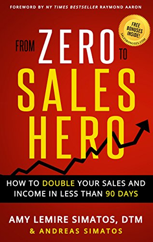 From Zero to Sales Hero: How to Double Your Sales and Income in Less Than 90 Days Cover