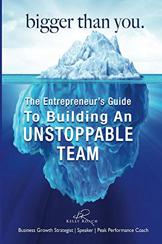 Bigger Than You: The Entrepreneur's Guide To Building An Unstoppable Team Cover