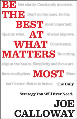 Audible SampleAudible Sample Follow the Author  Joe Calloway + Follow  Be the Best at What Matters Most: The Only Strategy You will Ever Need Cover