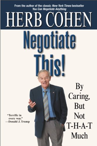 Negotiate This!: By Caring, But Not T-H-A-T Much Cover