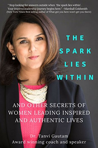 The Spark lies within: And other secrets of women leading inspired and authentic lives Cover