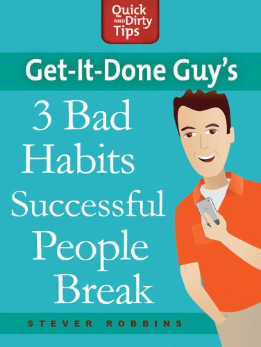 Get-it-Done Guy's 3 Bad Habits Successful People Break: Break the Bad Habits Slowing You Down and Holding You Back Cover