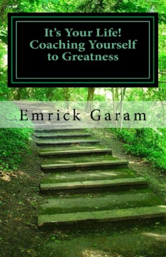 It's Your Life! Coaching Yourself to Greatness Cover