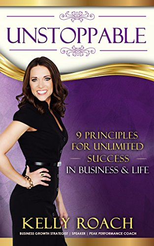 Unstoppable: 9 Principles For Unlimited Success In Business & Life Cover