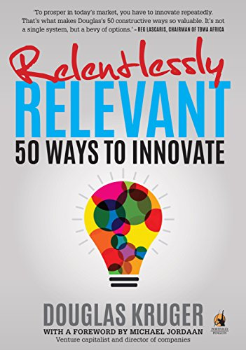 Relentlessly Relevant: 50 ways to innovate Cover