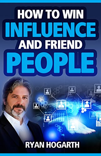 HOW TO WIN INFLUENCE AND FRIEND PEOPLE: The Social Business Manifesto for Generation X (Social Networking and Social Media for Business) Cover