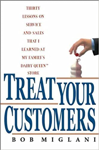 Treat Your Customers: Thirty Lessons on Service and Sales That I Learned at My Family's Dairy Queen Store Cover