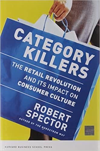 Category Killers: The Retail Revolution and Its Impact on Consumer Culture Cover