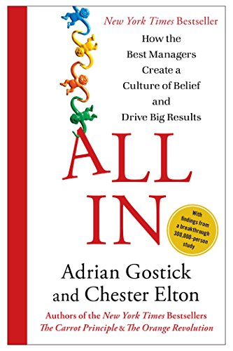 All In: How the Best Managers Create a Culture of Belief and Drive Big Results Cover