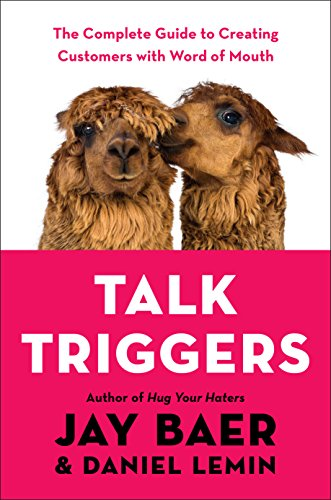 Talk Triggers: The Complete Guide to Creating Customers with Word of Mouth Cover