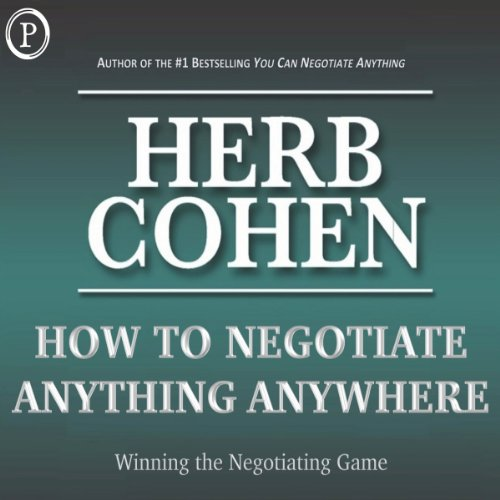 How to Negotiate Anything, Anywhere: Winning the Negotiating Game Cover
