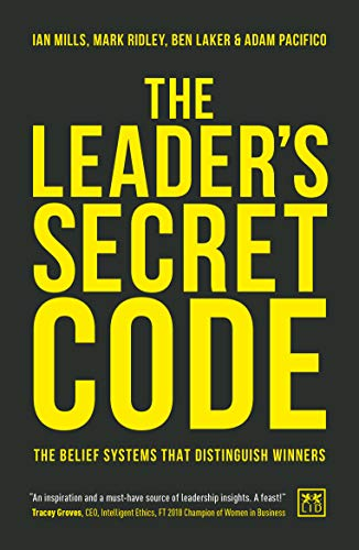 The Leader's Secret Code: The belief systems that distinguish winners Cover