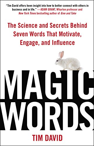 Magic Words: The Science and Secrets Behind Seven Words That Motivate, Engage, and Influence Cover
