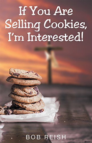 If You Are Selling Cookies, I'm Interested! Cover