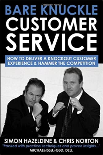 Bare Knuckle Customer Service: how to deliver a knockout customer experience and hammer the competition Cover