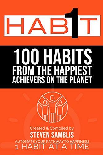 1 Habit: 100 Habits from the World's Happiest Achievers Cover