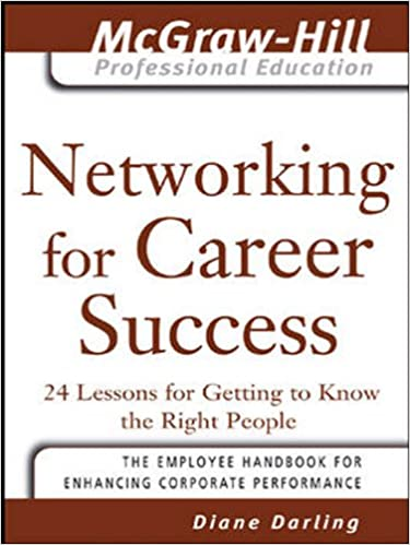 Networking for Career Success: 24 Lessons for Getting to Know the Right People (The McGraw-Hill Professional Education Series) Cover