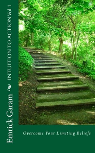 Intuition to Action Vol 1: Overcoming Your Limiting Beliefs ((Intuition to Action)) Cover