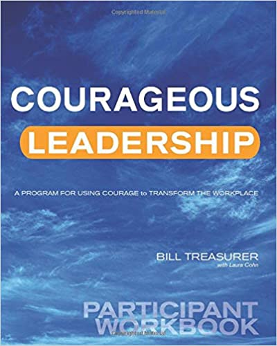 Courageous Leadership Participant Workbook: A Program for Using Courage to Transform the Workplace Cover