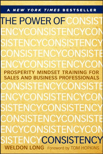 The Power of Consistency: Prosperity Mindset Training for Sales and Business Professionals Cover