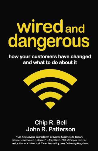 Wired and Dangerous: How Your Customers Have Changed and What to Do About It Cover