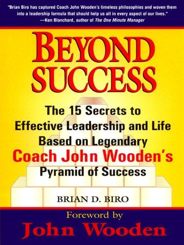 Beyond Success: The 15 Secrets efftv Leadership Life Based Legendary Coach John Wooden's Pyramid Cover