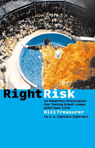 Right Risk: 10 Powerful Principles for Taking Giant Leaps with Your Life Cover