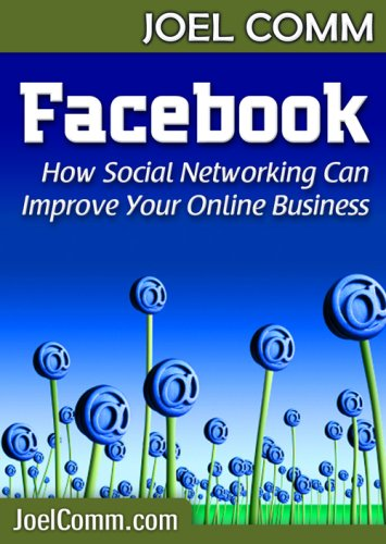 Facebook – How Social Networking Can Improve Your Online Business Cover