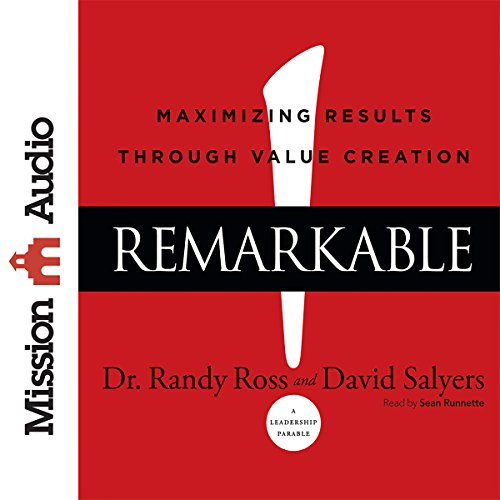 Remarkable!: Maximizing Results Through Value Creation Cover