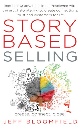 Story Based Selling: Create. Connect. Close. Cover