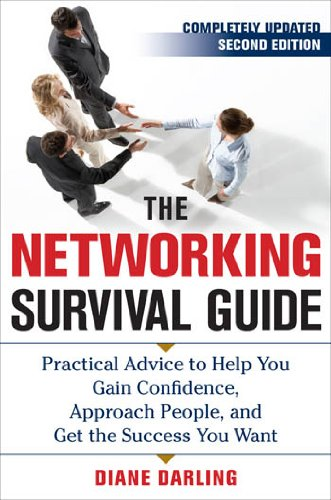 The Networking Survival Guide, Second Edition: Practical Advice to Help You Gain Confidence, Approach People, and Get the Success You Want Cover