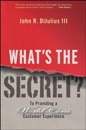 What's the Secret?: To Providing a World-Class Customer Experience Cover