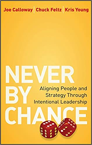 Never by Chance: Aligning People and Strategy Through Intentional Leadership Cover