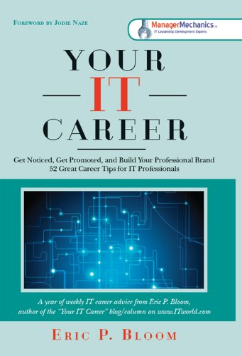 Your IT Career: Get Noticed, Get Promoted, and Build Your Professional Brand Cover