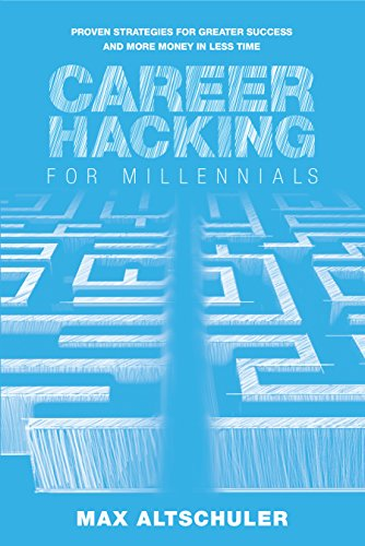 Career Hacking for Millennials: How I Built A Career My Way, And How You Can Too Cover