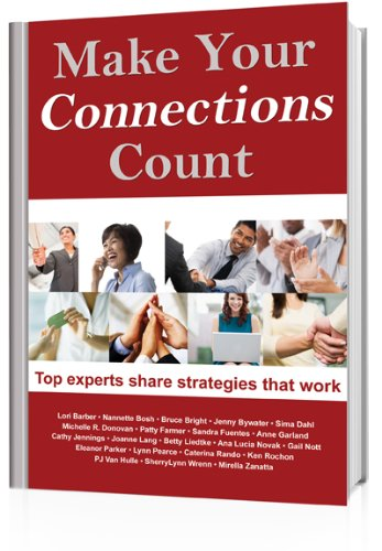 Make Your Connections Count: Top experts share strategies that work Cover