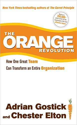 The Orange Revolution: How One Great Team Can Transform an Entire Organization Cover