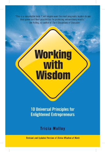 Working with Wisdom: 10 Universal Principles for Enlightened Entrepreneurs Cover
