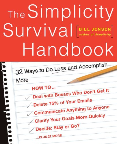 The Simplicity Survival Handbook: 32 Ways To Do Less And Accomplish More Cover